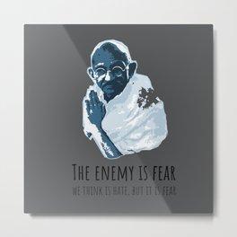 The Enemy is Fear Metal Print