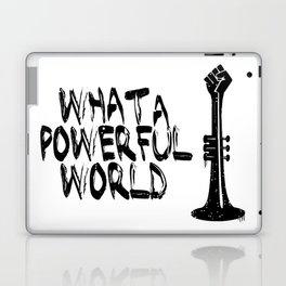 WHAT A POWERFULL WORLD Laptop & iPad Skin