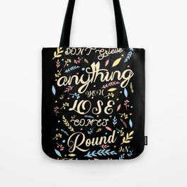 Dont grieve - Rumi Quote Tote Bag
