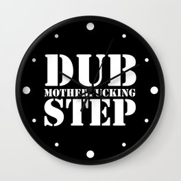 Dub Motherf*cking Step EDM Quote Wall Clock