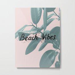 Ficus Elastica BEACH VIBES #1 #typo #decor #art #society6 Metal Print