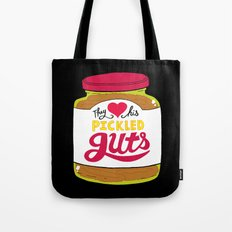 They Love His Pickled Guts Tote Bag
