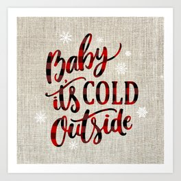 Baby It's Cold Red Buffalo Plaid Art Print