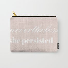 nevertheless she persisted VII Carry-All Pouch