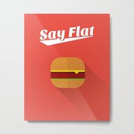 Say flat! Metal Print