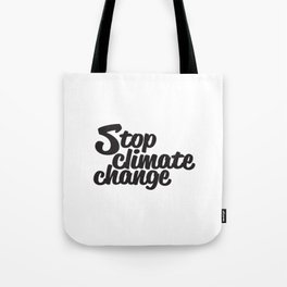 Stop Climate Change Tote Bag
