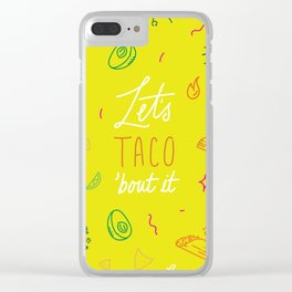Let's Taco 'bout it Clear iPhone Case