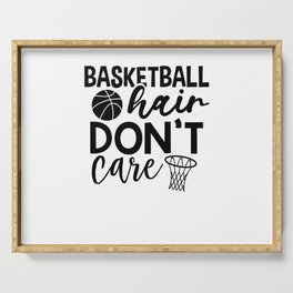 Basketball hair dont care Serving Tray