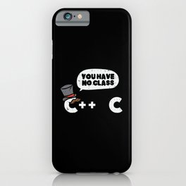You Have No Class For Computer Programmer iPhone Case