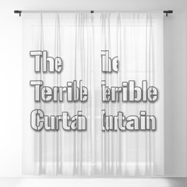 Terrible curtain Sheer Curtain