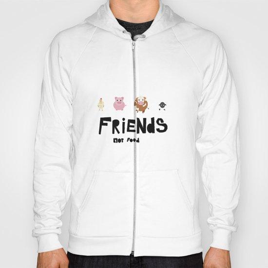 friends not food Hoody