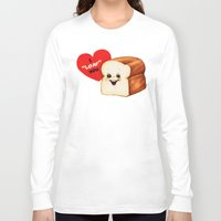 bread Long Sleeve T-shirts featuring Valentine- Bread by Kelly Gilleran