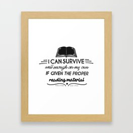 I can survive well enough on my own Framed Art Print