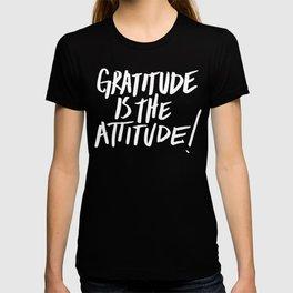 Gratitude is the Attitude (White on Black) T-shirt