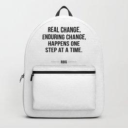 Real change, enduring change, happens one step at a time - RBG Backpack
