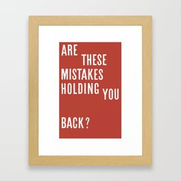 Are These Mistakes Holding You Back? Framed Art Print