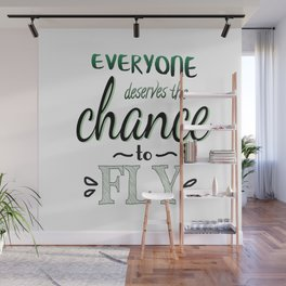 Everyone Deserves The Chance To Fly   Defying Gravity Wall Mural