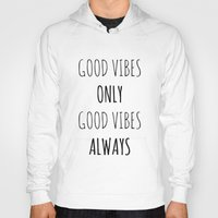 good vibes Hoodies featuring Good Vibes by Axis