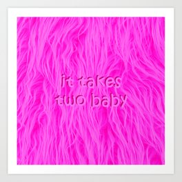 it takes two baby | fluffy Art Print