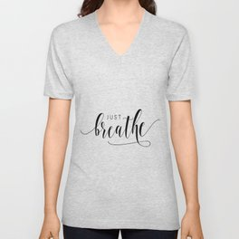 JUST BREATHE PRINT, Inhale Exhale,And Breathe,Relax Sign,Workout Art,Fitness Decoration,Modern Art Unisex V-Neck