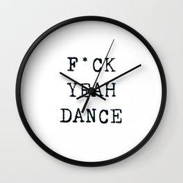 F*CK YEAH DANCE Wall Clock