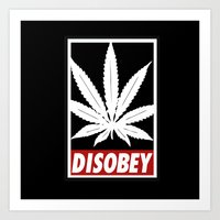 cannabis Art Prints featuring Cannabis Disobey by Spyck