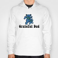 grateful dead Hoodies featuring Grateful Dad by Grace Thanda
