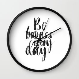 Printable Art,Be Badass Every Day, Funny Print,Watercolor Print,Quote Prints,Inspiration Quote Wall Clock