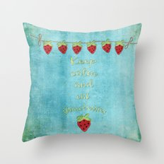 Keep calm and eat strawberries I Fruit Food Strawberry Throw Pillow