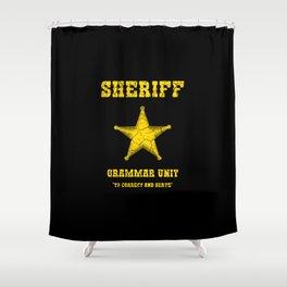 sheriff grammar unit Shower Curtain