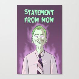Statement From Mom Canvas Print