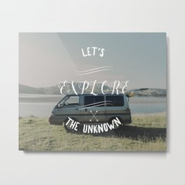 Let's explore the Unknown Metal Print