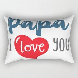 Papa I Love you Rectangular Pillow