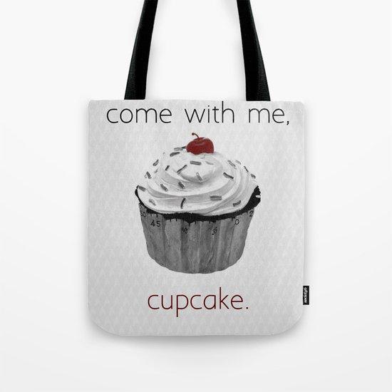 Come with me, Cupcake. Tote Bag