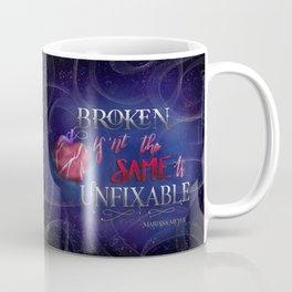 Broken Isnt The Same As Unfixable Coffee Mug