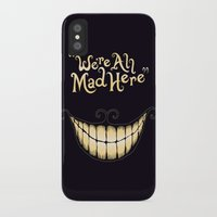 cheshire iPhone & iPod Cases featuring We're All Mad Here by greckler