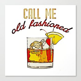 Call Me Old Fashioned Canvas Print