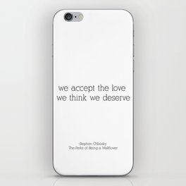 We Accept the Love We Think We Deserve iPhone Skin