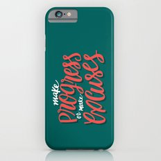 Make Progress or Make Excuses Slim Case iPhone 6s