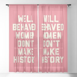 Well Behaved Women Feminist Quote Sheer Curtain