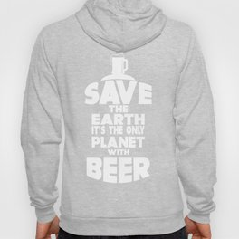 save the earth - I love beer Hoody