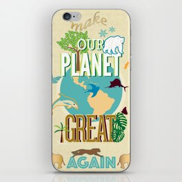 Make Our Planet Great Again iPhone Skin