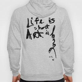 Life is short Art is long Hoody