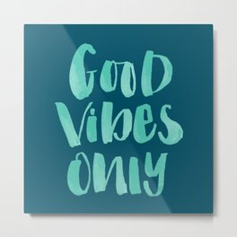 Good Vibes Only - Blue on Blue hand lettering Metal Print