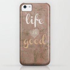 LIFE IS GOOD  Slim Case iPhone 5c