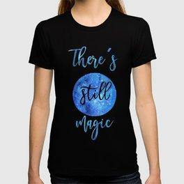 There's still magic T-shirt