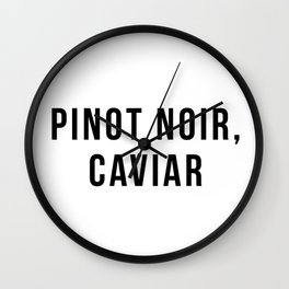 Pinot Noir, Caviar Wall Clock