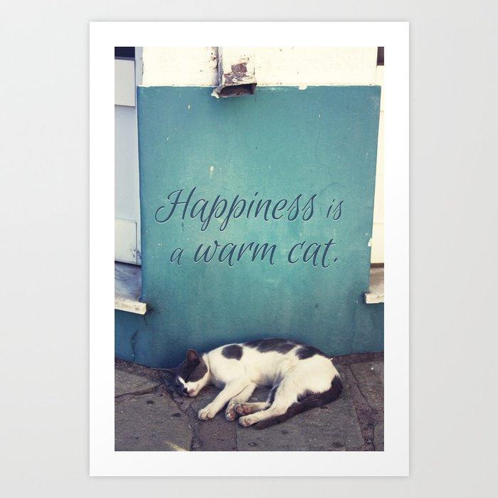 Happiness Is A Warm Cat Art Print