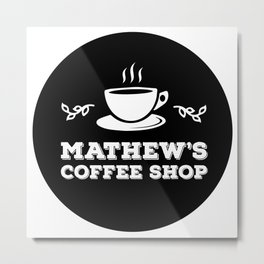 Mathew's Coffee Shop Metal Print