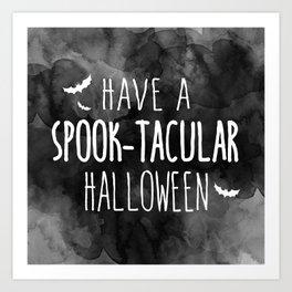 Have A Spook-Tacular Halloween Art Print
